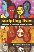 Scripting Lives : Narratives of Dominant Women in Kerala