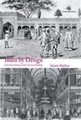 India By Design : Colonial History And Cultural Display