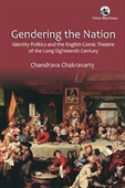 Gendering The Nation : Identity Politics And The English Comic Theatre of The Long Eighteenth Century