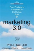 Marketing 3.0 : From Products To Customers To The Human Spirit