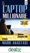 The Laptop Millionaire : How Anyone Can Escape The 9 To 5 And Make Money Online