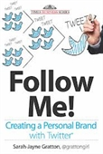 Follow Me! : Creating A Personal Brand With Twitter