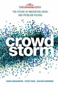 Crowd Storm : The Future of Innovation, Ideas, And Problem Solving
