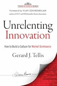 Unrelenting Innovation : How To Build A Culture For Market Dominance