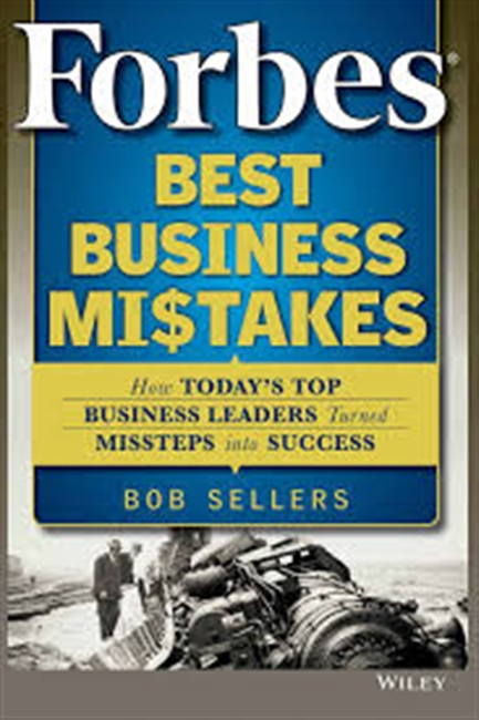 Forbes Best Business Mistakes : How Today