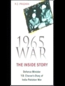 1965 War The Inside Story : Defence Minister Y.B. Chavans Diary of India-Pakistan War