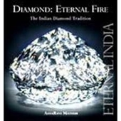 Diamond : Eternal Fire : The Indian Diamond Tradition