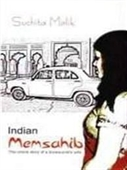 Indian Memsahib : The Untold Story of A Bureaucrats Wife