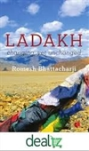Ladakh : Changing, Yet Unchanged