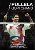 Pullela Gopi Chand : The World Beneath His Feat