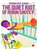 The Quiet Riot of Robin Shutep
