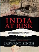 India at Risk: Mistakes, Misconceptions and Misadventures of Security Politics