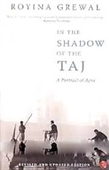 In The Shadow of The Taj : A Portrait of Agra