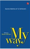 My Way : Success Mantras of 12 Achievers