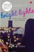 Bright Lights : Heart Warming Stories From Our Cities