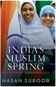 India's Muslim Spring: Why Nobody is Talking About It