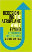 Redesigning The Aeroplane While Flying Reforming Institutions