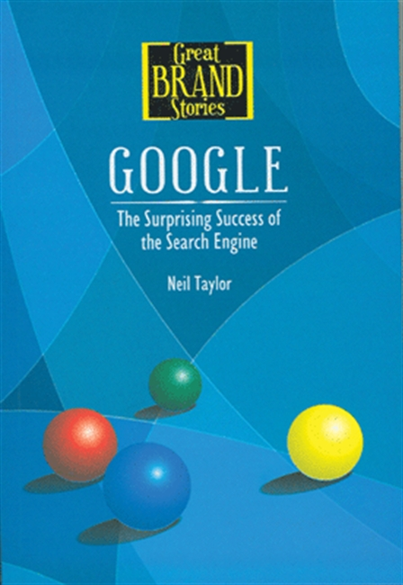 Great Brand Stories : Google : The Surprising Success of The Search Engine