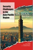 The Taiwan Factor : Security Challenges in The Asia-Pacific Region