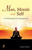 Man, Morals And Self : A Philosophical Perspective