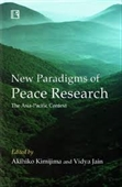 New Paradigms of Peace Research : The Asia Pacific Context