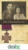 The Victoria Cross : A Love Story
