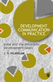 DEVELOPMENT COMMUNICATION IN PRACTICE: India and the Millenium Development Goals