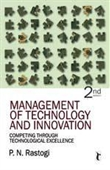 MANAGEMENT OF TECHNOLOGY AND INNOVATION, 2E: Competing Through Technological Excellence