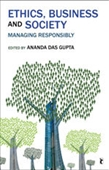 ETHICS, BUSINESS AND SOCIETY: Managing Responsibly
