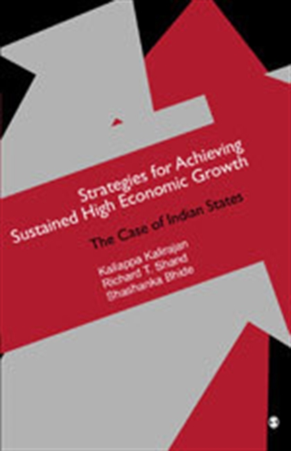 STRATEGIES FOR ACHIEVING SUSTAINED HIGH ECONOMIC GROWTH: The Case of Indian States