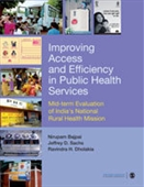 IMPROVING ACCESS AND EFFICIENCY IN PUBLIC HEALTH SERVICES: Mid-term Evaluation of India`s National Rural Health Mission