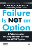 FAILURE IS NOT AN OPTION, 2E: 6 Principles for Making Student Success the ONLY Option