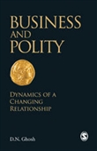 BUSINESS AND POLITY: Dynamics of a Changing Relationship