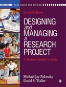 DESIGNING AND MANAGING A RESEARCH PROJECT, 2E: A Business Student`s Guide