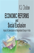 ECONOMIC REFORMS AND SOCIAL EXCLUSION: Impact of Liberalization on Marginalized Groups in India