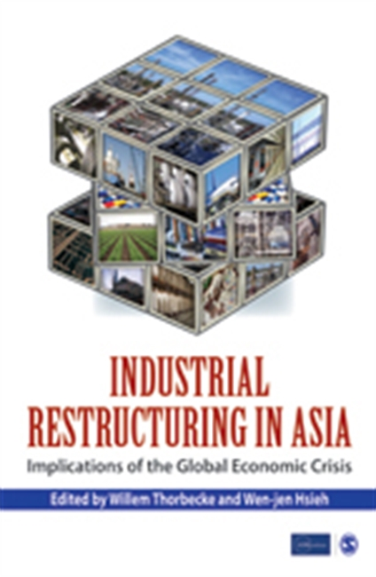 INDUSTRIAL RESTRUCTURING IN ASIA: Implications of the Global Economic Crisis