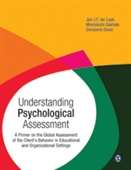 Understanding Psychological Assessment : A Primer on the Global Assessment of the Client's Behavior in Educational and Organizational Setting