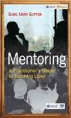 MENTORING: A Practitioner?s Guide to Touching Lives