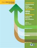 Transforming Indian Agriculture-India 2040 : Productivity, Markets, And Institutions