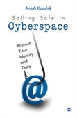 Sailing Safe in Cyberspace : Protect Your Identity And Data