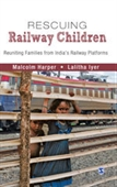 Rescuing Railway Children : Reuniting Families from India's Railway Platforms