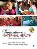 Innovations in Maternal Health Case Studies From India