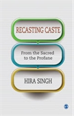Recasting Caste: From the Sacred to the Profane