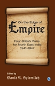 On the Edge of Empire: Four British Plans for North East India, 1941–1947