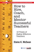 How to Hire, Coach, and Mentor Successful Teachers : Ten Traits of Highly Effective Teachers