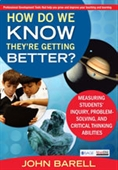 How Do We Know They're Getting Better?: Measuring Students' Inquiry, Problem-Solving, And Critical Thinking Abilities