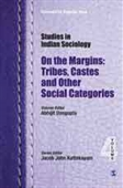 Studies in Indian Sociology : On The Margins: Tribes, Castes And Other Social Categories (vol 4)