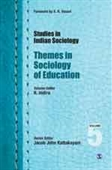 Studies in Indian Sociology : Themes in Sociology of Education (vol. 5)