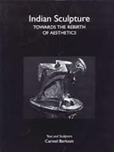 Indian Sculpture : Towards The Rebirth of Aesthetics