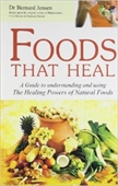 Foods That Heal : A Guide to Understanding And Using The Healing Powers of Natural Foods